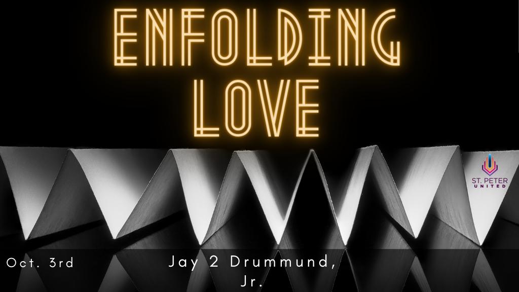 Sunday Worship - Enfolding Love
