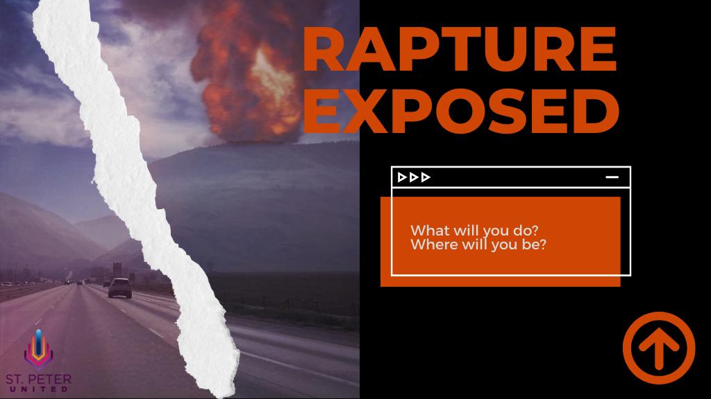 Sunday Worship - New Sermon Series: The Rapture Exposed